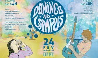 Domingo no Campus está de volta neste domingo, dia 24/02, na UFPE