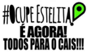 #OcupeEstelita já!