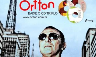 Ortton lança CD triplo e disponibiliza para dowload gratuito