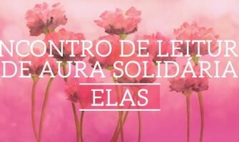 Leitura de Aura Solidária dia 30/6 no Espaço Gerar