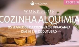 'Workshop Cozinha Alquimia' com a chef da cozinha de Piracanga, dias 3 e 4/10, no Recife
