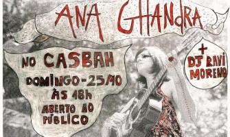 Este domingo tem show de Ana Ghandra no Casbah
