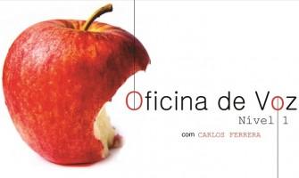 'Oficina de Voz – nível 1′ com Carlos Ferrera de 25 a 28 de abril