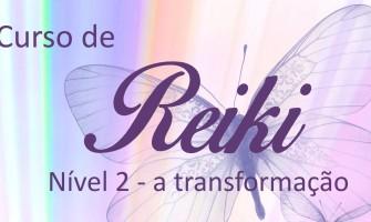 'Curso de Iniciação em Reiki Nível 2 – A Transformação' dia 30/7 no Horizonte