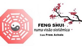 Encontro de Feng Shui numa Visão Sistêmica com Prem Achala dias 9 e 10 de julho