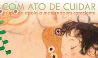 [AGENDA PE] 'Com Ato de Cuidar', grupo de Apoio à Maternagem Consciente, a partir de 3/8, no Gerar