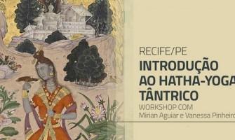 [AGENDA PE] Workshop 'Introdução ao Hatha-Yoga Tântrico' dia 20/8 no Lapis Lazuli