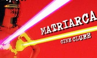 [AGENDA PE] Matriarca Cine Clube realiza primeira edição dia 6/8