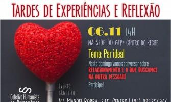 [AGENDA PE] 'Par ideal' é tema do evento Tardes de Experiências e Reflexões, realizado pelo Coletivo Humanista de Pernambuco
