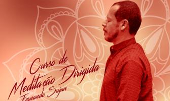 [AGENDA PE] Curso de Meditação Dirigida com Fernando Sujan dias 14 e 15 de janeiro