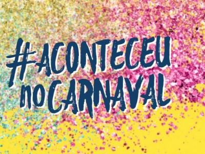 Campanha #AconteceuNoCarnaval une as mulheres contra o assédio no Carnaval