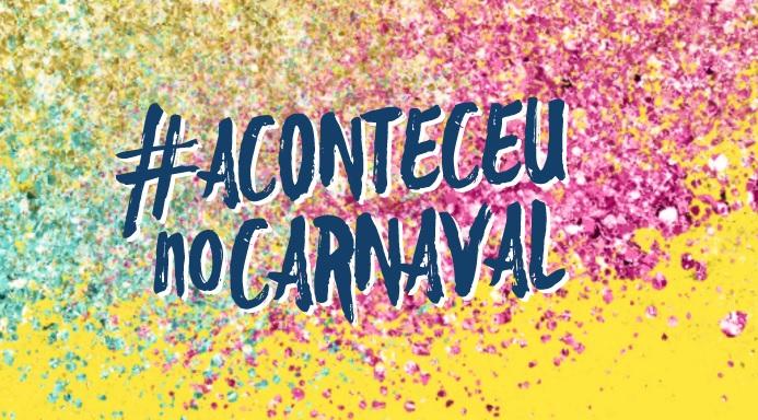 #aconteceunocarnaval