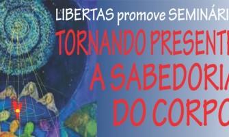 [AGENDA PE] Seminário 'Tornando presente a sabedoria do corpo' de 5 a 7 de maio no Recife