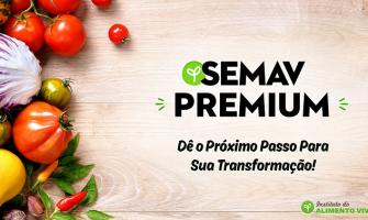 Alimentação Viva é tema de diversas palestras e cursos online no SEMAV PREMIUM
