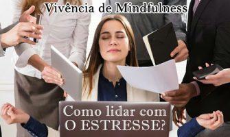 [AGENDA PE] Vivência de Mindfulness 'Como lidar com o estresse?' dia 18/10 no Gerar