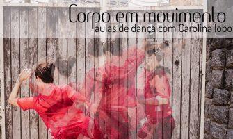 [AGENDA PE] Worshop Corpo em Movimento, com Carolina Lobo, a partir de 5/3, na MauMau