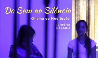 [AGENDA PE] Oficina de Meditação 'Do Som ao Silêncio' dia 12/5/2018 no Recife