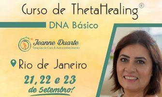 [AGENDA RJ] Curso DNA Básico ThetaHealing®, com Jeanne Duarte, dias 21, 22 e 23/9, no Rio de Janeiro