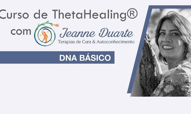 [AGENDA PE] Curso de ThetaHealing® – DNA Básico, com Jeanne Duarte, de 12 a 14 de abril