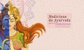 [AGENDA PE] Curso 'Medicinas do Ayurveda para o Feminino', dias 27 e 28/4, no Recife