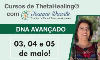 [AGENDA PE] Curso de ThetaHealing® DNA Avançado, dias 3, 4 e 5 de maio, no Recife