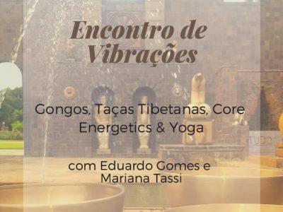 [AGENDA PE] Encontro de Vibrações – Gongos, Taças Tibetanas, Core Energetics & Yoga, dia 27/7, no Recife