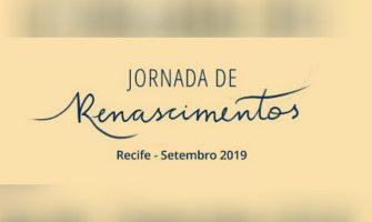 [AGENDA PE] Jornada de Renascimentos, de 12 a 16/9, no Recife