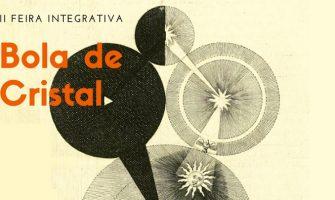 [AGENDA PE] Feira Integrativa Bola de Cristal acontece neste sábado no Recife