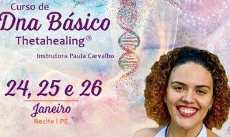 [AGENDA PE] Curso de DNA Básico Thetahealing®, neste final de semana, com Paula Carvalho, no Recife