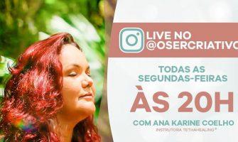 [AGENDA] Lives com a terapeuta Ana Karine Coelho, toda segunda-feira