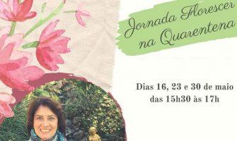 [AGENDA] Jornada 'Florescer na Quarentena' tem início no dia 16/5, com Jeanne Duarte