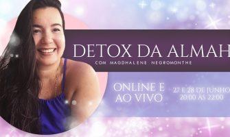 [AGENDA] Detox da Almah Online, dias 27 e 28 de junho, com Magdhalene Negromonthe