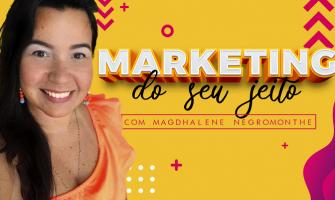[AGENDA] Mentoria On-line 'Marketing do Seu Jeito', de 20 a 26 de junho