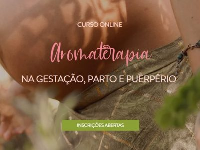 Curso On-line 'Aromaterapia na Gestação, Parto e Puerpério'