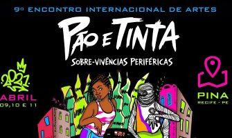 [AGENDA] 9º Encontro Internacional de Artes Pão e Tinta acontece de 9 a 11 de abril