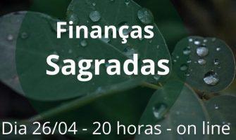 [AGENDA] Encontro on-line 'Finanças Sagradas', dia 26/04, com Helen Peres