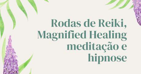 [AGENDA] Rodas de Cuidado, on-line, com Reiki, Magnified Healing, meditação e hipnose
