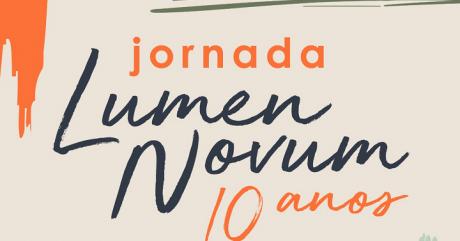 [AGENDA] Os 10 anos do Lumen Novum é comemorado com Jornada, nos dias 18 e 20 de junho