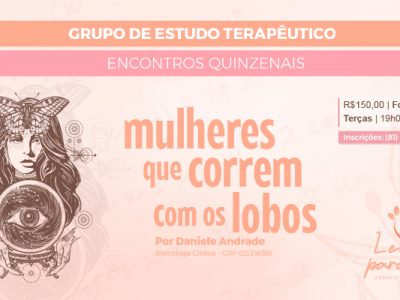 [AGENDA] Grupo de Estudo Terapêutico On-line 'Mulheres que correm com os lobos' tem início no dia 17/8