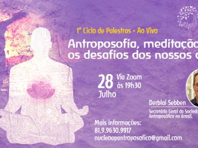 [AGENDA] Meditação Antroposófica é tema de palestra on-line, dia 28/7