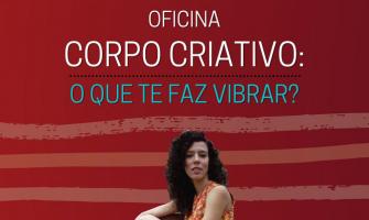 [AGENDA] Oficina 'Corpo criativo – o que te faz vibrar?', de 26 a 29 de julho, com Olga Ferrario