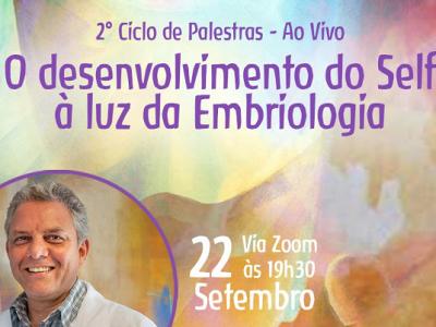 [AGENDA] Palestra on-line 'O desenvolvimento do Self à luz da Embriologia', dia 22/9, com Ricardo Ghelman
